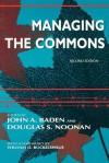 Managing the Commons - John A. Baden, Douglas S. Noonan