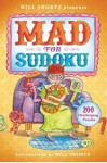 Will Shortz Presents Mad for Sudoku: 200 Challenging Puzzles - Will Shortz