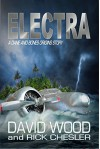 Electra: A Dane and Bones Origins Story (Dane Maddock Origins Book 6) - David Wood, Rick Chesler