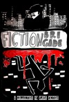 FictionBrigade: A Collection of Flash Fiction - Rob Astor, Tala Bar, Jordan Blum, Donald Dewey, Doug Donnan, Lala Drona, Mariev Finnegan, Sam Goldsmith, Aaron Gudmunson, Thomas Healy, Pageant Holloway, Ronald Koppelberger, Marc Littman, Dennis McKay, Corey Mesler, Red Morgan, Preston Randall, Keith Rebec, Bill Schachter