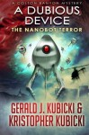 A Dubious Device: The Nanobot Terror (Colton Banyon Mysteries) (Volume 10) - Mr. Gerald J. Kubicki, Mr. Kristopher Kubicki