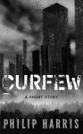 Curfew - Philip Harris