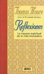 Reflexiones : la riqueza espiritual de la vida monástica - Thomas Moore, Amelia Brito