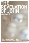 The Revelation of John: v. 2 (The New Daily Study Bible) - William Barclay