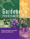Gardener's Problem Solver: Hundreds of Expert Answers to Real-Life Gardening Dilemmas - Miranda Smith