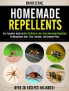 Homemade Repellents: Your Complete Guide to Over 30 Natural, Non-Toxic Homemade Repellents for Mosquitoes, Ants, Flies, Roaches, and Common Pests - David Stone