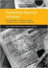 Promoting Financial Inclusion: An Assessment of Initiatives Using a Community Select Committee Approach - Sharon Collard, Nicola Dominy, Elaine Kempson