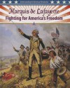 Marquis de Lafayette: Fighting for America's Freedom - Lisa Colozza Cocca