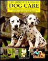 The Complete Book of Dog Care - Jane Oliver