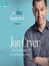 So That Happened - Jon Cryer