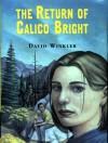 The Return of Calico Bright - David Winkler