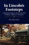 In Lincoln's Footsteps: A Historical Guide to the Lincoln Sites in Illinois, Indiana, and Kentucky - Don Davenport