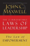 The Law of Empowerment: Lesson 12 from the 21 Irrefutable Laws of Leadership - John Maxwell