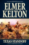 Texas Standoff: A Novel of the Texas Rangers - Elmer Kelton