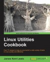 Linux Utilities Cookbook - James Lewis