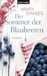 Der Sommer der Blaubeeren: Roman - Mary Simses