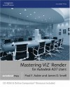 Mastering Viz Render: A Resource for Autodesk ADT Users - Paul F. Aubin, James D. Smell