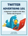 Twitter Advertising 101: A Beginner's Guide to the New Twitter Ads Program (Marketing Matters) - Martin Warner, Thomas Michaels