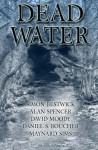 Dead Water - Maynard Sims, Simon Bestwick, David Moody