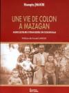 Une vie de colon à Mazagan - Mustapha Jmahri, Fouad Laroui