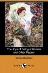 The Joys of Being a Woman and Other Papers (Dodo Press) - Winifred Kirkland