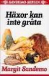 Häxor kan inte gråta - Margit Sandemo