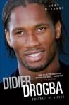 Didier Drogba: Portrait of a Hero - John McShane