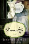 Ravenscliffe: A Novel - Jane Sanderson