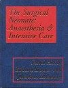 The Surgical Neonate: Anaesthesia and Intensive Care - Sumner Hellmann Hatch, Jonathan Hellmann, Edward Sumner, Sumner Hellmann Hatch