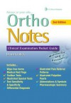 Ortho Notes: Clinical Examination Pocket Guide - Dawn Gulick