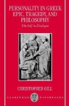 Personality in Greek Epic, Tragedy, and Philosophy: The Self in Dialogue - Christopher Gill