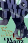 Two By Two: Tango, Two Step, And The L. A. Night - Eve Babitz