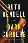 Dark Corners - Ruth Rendell