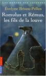 Romulus Et Rémus, Les Fils De La Louve - Evelyne Brisou-Pellen