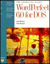 The Essential Guide: WordPerfect 6.0 for DOS - Joel Murach
