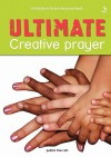 Ultimate Creative Prayer - Kathryn Copsey, Judith Merrell
