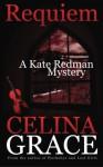 Requiem (A Kate Redman Mystery: Book 2) (The Kate Redman Mysteries) (Volume 2) - Celina Grace