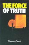 Force of Truth: - Thomas Scott