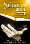 The Sermon Bible -- Volume 2 - William Nicoll, Barry L. Davis