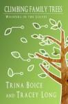 Climbing Family Trees - Trina Boice, Tracey Long