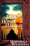 The Jade and Honey Harlot (Tales of Sand and Sorcery #2) - Marsheila Rockwell