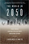 The World in 2050: Four Forces Shaping Civilization's Northern Future - Laurence C. Smith