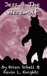 Jess and the Werewolf (Jess and the Monsters) - Kevin L. Knights, Brian Schell