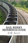 Rail Riders Reference Guide: Freight Train Hopping (HoboLists.com Guide To Homeless Urban Survival) (Volume 1) - D.W. Scott