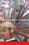Mexicanos in Oregon: Their Stories, Their Lives - Erlinda Gonzales-Berry, Marcela Mendoza