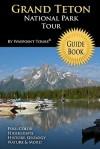 Grand Teton National Park Tour Guide Book - Waypoint Tours