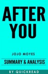 After You: A Novel By Jojo Moyes | Summary & Analysis - QuickRead