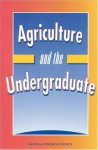 Agriculture and the Undergraduate - Board on Agriculture National Research Council