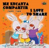 Spanish kids books: Me Encanta Compartir I Love to Share (bilingual spanish-english, bilingual spanish children's books, libros infantiles) (Spanish English Bilingual Collection) (Spanish Edition) - Shelley Admont, S.A. Publishing