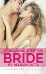 Bargaining with the Bride (Honeybrook Love, Inc.) (Volume 1) - Allison Gatta